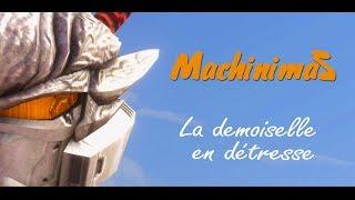 MachinimaZ - La demoiselle en détresse