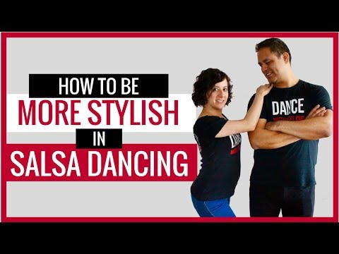 How To Be More Stylish In Salsa Dancing   Salsa Styling For Couples