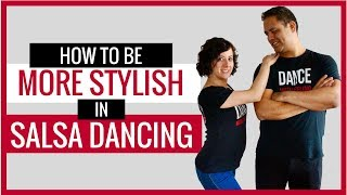 How To Be More Stylish In Salsa Dancing | Salsa Styling For Couples