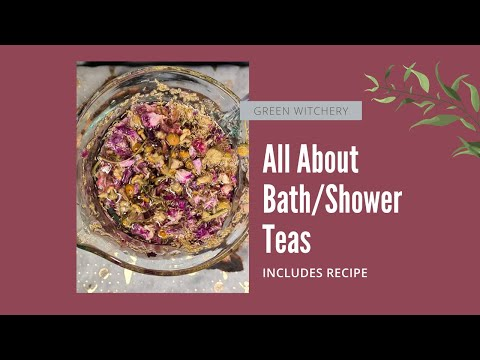 Ritual Bathing - All About Bath/Shower Teas For Spells and Ritual plus Recipe Share For Cleansing