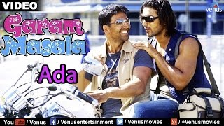Ada Full Video Song : Garam Masala | Akshay Kumar, John Abraham |