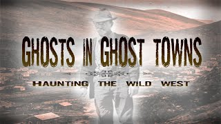 Filme completo: Ghosts in Ghost Towns - Haunting the Wild West