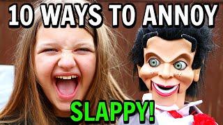 10 Ways To Annoy Slappy The Dummy!