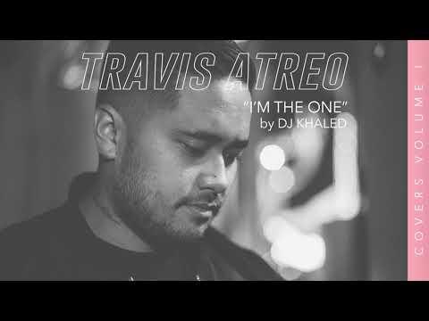 I'm The One - DJ Khaled (Cover by Travis Atreo)