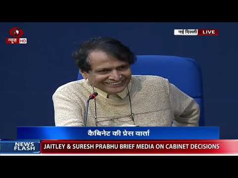 Union Minister Arun Jaitely & Suresh Prabhu briefs media on cabinet decisions