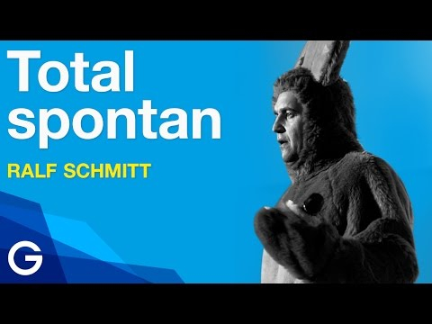 So geht Spontanität // Ralf Schmitt