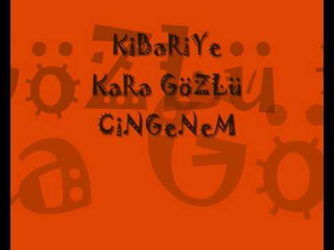 KiBaRiYe - KaRa GöZLü CiNGeNeM