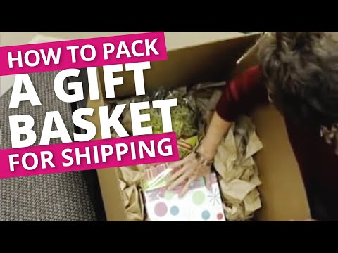 How to Pack a Gift Basket for Shipment