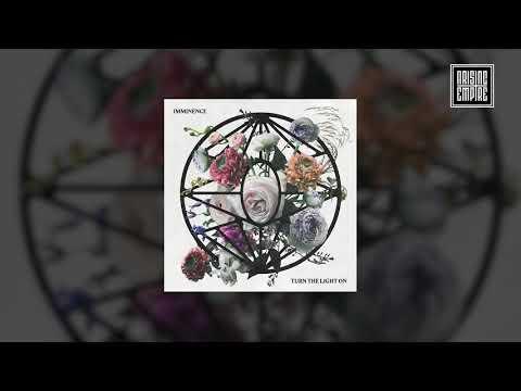 IMMINENCE - Turn The Light On (FULL ALBUM STREAM)