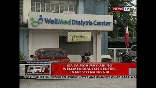 QRT: Isa sa mga may-ari ng Wellmed Dialysis Center, inaresto na ng NBI