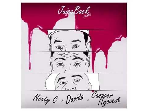 Nasty C - Juice Back (remix) ft Davido and Casper Nyovest