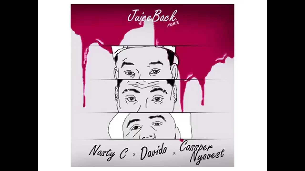 Download Nasty C - Juice Back (remix) ft Davido and Casper Nyovest