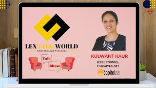 LexTalk World Talk Show with Kulwant Kaur, Legal Counsel at TheCapitalNet