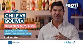 #LaBotiLider: Vive la Previa y post partido de Chile vs Bolivia