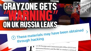 As leaks expose UK op to 'weaken' Russia, suppression of Grayzone reporting backfires, From YouTubeVideos