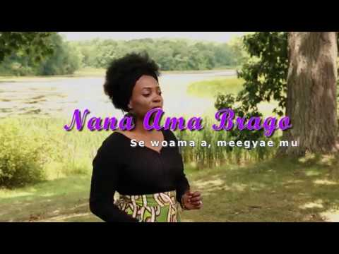 nana-ama-brago---se-woama-a,-meegyae-mu-(official-video)