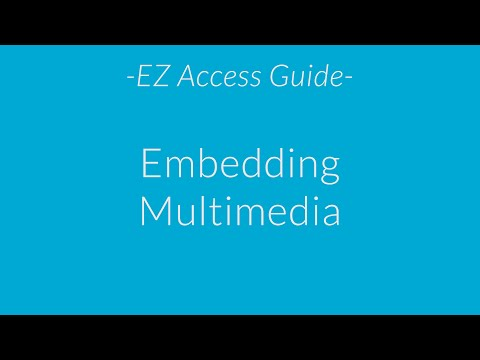 EZAccess Guide: Embedding Multimedia