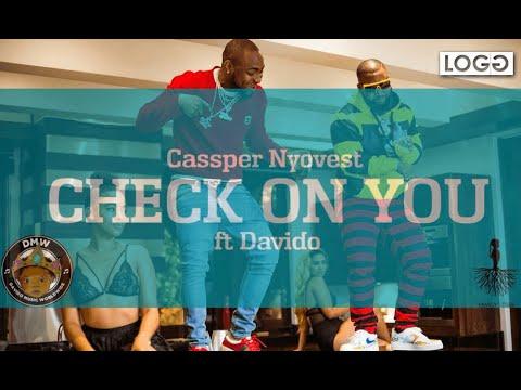 Cassper Nyovest ft Davido - Check on You,Cassper Nyovest ft Davido - Check on You download%