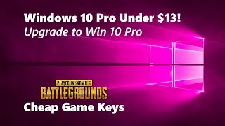 Windows 10 Pro Keys for under $13 & Cheap Game Keys - New Builds or Upgrade Your Windows Home to Pro