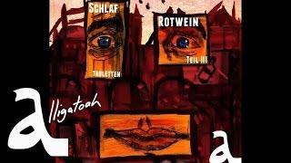 Alligatoah - Badewanne - Schlaftabletten, Rotwein 3 - Album - Track 10