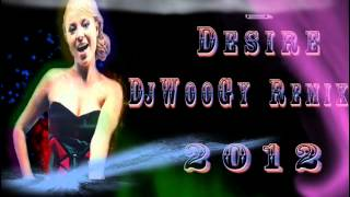 Anya - Desire (Dj WooGy Remix Radio Version 2012)
