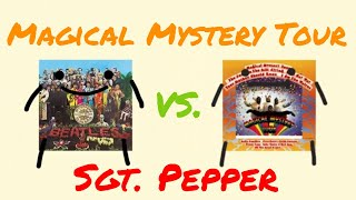 Is Magical Mystery Tour better than Sgt. Pepper?