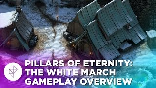 Pillars of Eternity: The White March Gameplay Overview