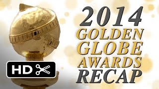 Golden Globes Recap (2014) Awards Show Review HD