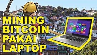 CARA MINING BITCOIN PAKAI LAPTOP or PC