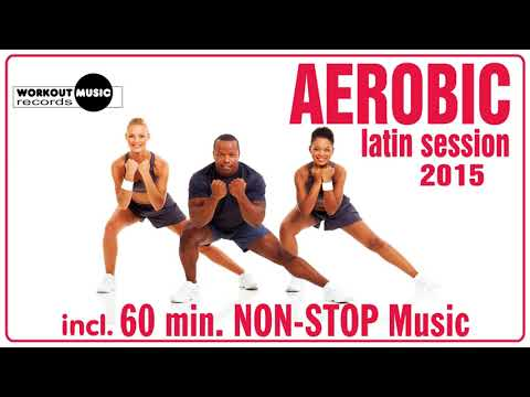 Aerobic Latin Session 2015 (128 - 132 bpm / 32 count)