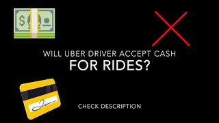 🚗 🚕 Will Uber Drivers Accept Cash For Rides?