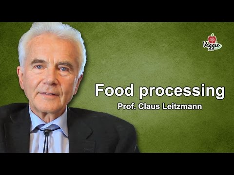 Food processing - Prof. Claus Leitzmann