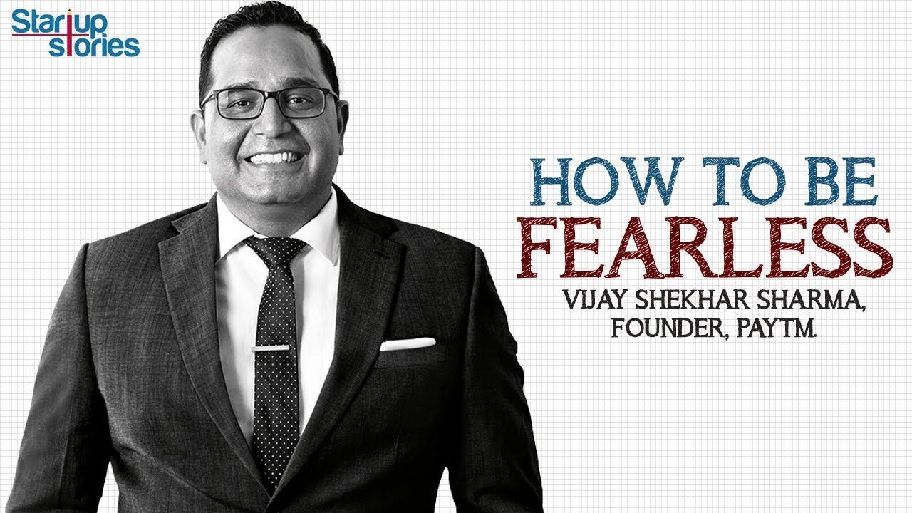 Vijay Shekhar Sharma Motivational Video   How to be Fearless   Inspirational Talks   Startup Stories
