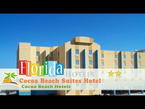 Cocoa Beach Suites Hotel - Cocoa Beach Hotels, Florida