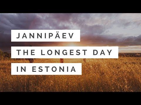 Jaanipäev, the LONGEST day in Estonia!