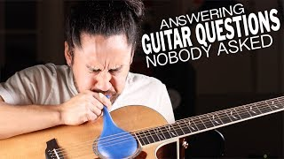 Answering Guitar Questions (That No One Asked)
