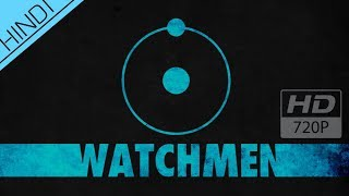 Watchmen - The Birth of Dr. Manhattan - HINDI (BY THE SKY)