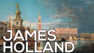 James Holland: A collection of 125 works (HD)