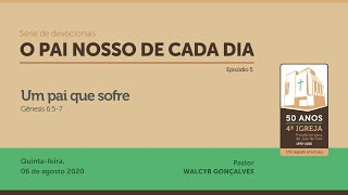 PAI NOSSO DE CADA DIA   Série de devocionais - Episódio 5