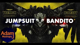 Jumpsuit Bandito [TRENCH MASHUP] Twenty One Pilots