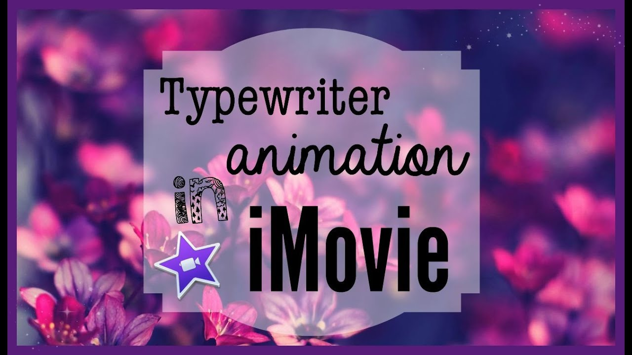Typewriter Text Animations in iMovie♡