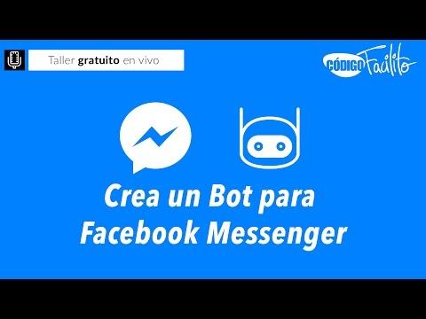 Taller Gratuito En Vivo - Crea Un Bot Para Facebook Messenger