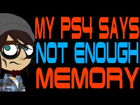 My PS4 Says Not Enough Memory