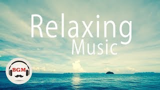 Relaxing Guitar Music - Relaxing Music For Study & Work - Background Music