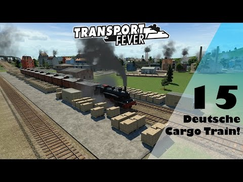 Transport Fever: Deutsche Cargo Train! - EU Free Play Part 15
