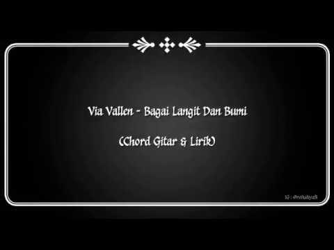 (CHORD GITAR & LIRIK) VIA VALLEN - BAGAIKAN LANGIT DAN BUMI