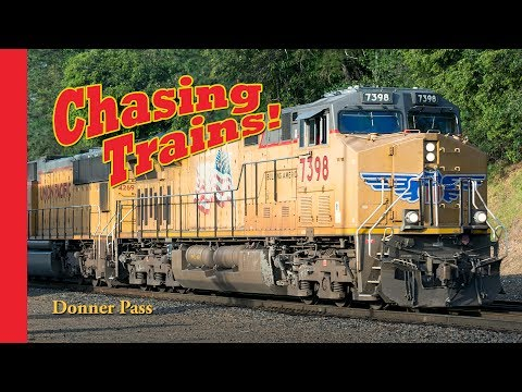 Chasing Trains! Episode 9 Donner Pass