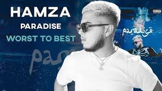 Hamza - Paradise [WORST TO BEST]