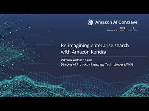 Amazon AI Conclave 2019 - Re-imagining Enterprise Search with Amazon Kendra
