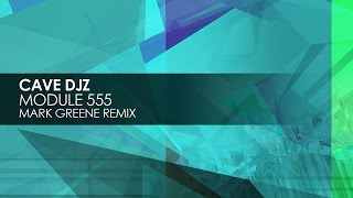 Cave DJz - Module 555 (Mark Greene Remix)